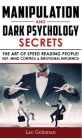 Manipulation and Dark Psychology Secrets: The Art of Speed Reading People! How to Analyze Someone Instantly, Read Body Language with NLP, Mind Control Cover Image