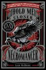 Hold Me Closer, Necromancer Cover Image