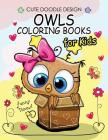 Owls Coloring Books for Kids: Coloring Books for Boys, Coloring Books for Girls 2-4, 4-8, 9-12, Teens & Adults Cover Image