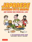 Japanese Cooking with Manga: 59 Easy Recipes Your Friends Will Love! Cover Image