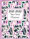 2021-2022 Two Year Planner: Two Year Monthly Planner and Calendar, Large size Cover Image