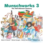 Munschworks 3: The Third Munsch Treasury (Munshworks #3) Cover Image
