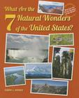 What Are the 7 Natural Wonders of the United States? (What Are the Seven Wonders of the World? (Enslow)) Cover Image
