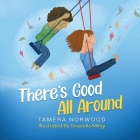 There's Good All Around Cover Image