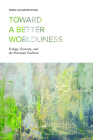 Toward a Better Worldliness: Ecology, Economy, and the Protestant Tradition Cover Image