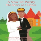 A Vow Of Purity: The Story of a Prince Cover Image