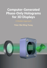 Computer-Generated Phase-Only Holograms for 3D Displays Cover Image