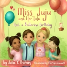 Miss Juju and Her Tutu Host a Ballerina Birthday Cover Image