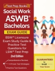 Social Work ASWB Bachelors Exam Guide: BSW Licensure Exam Study Guide and Practice Test Questions for LSW Test Prep [2nd Edition] Cover Image