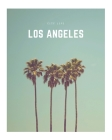 Los Angeles: A Decorative Book │ Perfect for Stacking on Coffee Tables & Bookshelves │ Customized Interior Design & Hom Cover Image