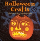 Halloween Crafts: 35 spooky projects to make and bake Cover Image