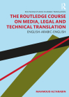 The Routledge Course on Media, Legal and Technical Translation: English-Arabic-English Cover Image