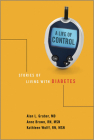 A Life of Control: Stories of Living with Diabetes Cover Image