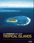 The Stormrider Surf Guide: Tropical Islands Cover Image