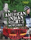 The American Indian Rights Movement Cover Image