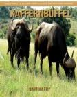 Kaffernbüffel: Sagenhafte Bilder und lustige Fakten für Kinder Cover Image