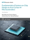 Fundamentals of System-on-Chip Design on Arm Cortex-M Microcontrollers Cover Image