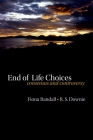 End of Life Choices: Consensus and Controversy Cover Image