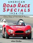 American Road Race Specials, 1934-70: Glory Days of Homebuilt Racers Cover Image