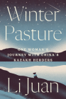 Winter Pasture: One Woman's Journey with China's Kazakh Herders Cover Image