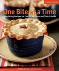 One Bite at a Time: Nourishing Recipes for Cancer Survivors and Their Friends Cover Image