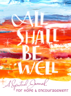 All Shall Be Well: A Spiritual Journal for Hope & Encouragement Cover Image