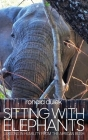 Sitting with Elephants Cover Image