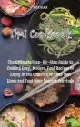 Thai Cookbook: The Ultimate Step-By-Step Guide to Cooking Easy, Modern Food Recipes to Enjoy in the Comfort of Your own Home and Feed Cover Image