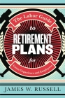 The Labor Guide to Retirement Plans: For Union Organizers and Employees Cover Image