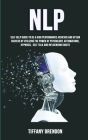 Nlp: Self Help Guide To Be A High Performance Achiever And Attain Success By Utilizing The Power Of Psychology, Affirmation Cover Image