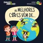Os Melhores Cães Vêm De... (Bilíngue Português-Deutsch): Uma Busca Global para Encontrar a Raça de Cão Perfeita Cover Image