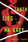 Truth, Lies, and Mr. Grey Cover Image