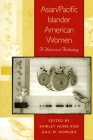 Asian/Pacific Islander American Women: A Historical Anthology Cover Image