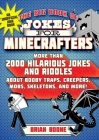 The Big Book of Jokes for Minecrafters: More Than 2000 Hilarious Jokes and Riddles about Booby Traps, Creepers, Mobs, Skeletons, and More! Cover Image