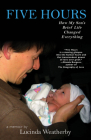 Five Hours: How My Son's Brief Life Changed Everything Cover Image