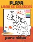 Playa: Un libro para colorear para niños de 4 a 8 años presenta increíbles animales del océano para colorear y dibujar, libro Cover Image