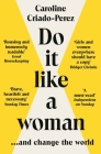Do It Like a Woman: ... and Change the World Cover Image