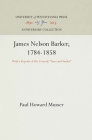James Nelson Barker, 1784-1858: With a Reprint of His Comedy