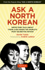 Ask a North Korean: Defectors Talk about Their Lives Inside the World's Most Secretive Nation Cover Image