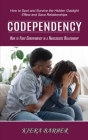 Codependency: How to Fight Codependency in a Narcissistic Relationship (How to Spot and Survive the Hidden Gaslight Effect and Save Cover Image