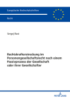 Rechtskrafterstreckung Im Personengesellschaftsrecht Nach Einem Passivprozess Der Gesellschaft Oder Ihrer Gesellschafter Cover Image