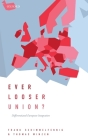 Ever Looser Union?: Differentiated European Integration Cover Image