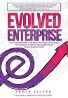 Evolved Enterprise: An Illustrated Guide to Re-Think, Re-Imagine and Re-Invent Your Business to Deliver Meaningful Impact & Even Greater P Cover Image