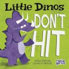 Little Dinos Don't Hit (Hello Genius: Little Dinos) Cover Image