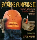 Extreme Pumpkins II: Take Back Halloween and Freak Out a Few More Neighbors Cover Image