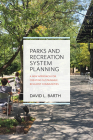 Parks and Recreation System Planning: A New Approach for Creating Sustainable, Resilient Communities Cover Image