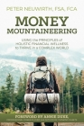 Money Mountaineering: Using the Principles of Holistic Financial Wellness to Thrive in a Complex World Cover Image