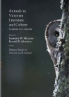 Animals in Victorian Literature and Culture: Contexts for Criticism (Palgrave Studies in Animals and Literature) Cover Image