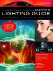 Commercial Photographer's Master Lighting Guide: Food, Architectural Interiors, Clothing, Jewelry, and More Cover Image