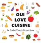 Oui Love Cuisine: An English/French Bilingual Picture Book Cover Image